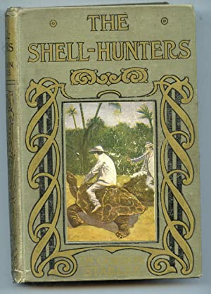 The Shell-Hunters Their Wild Adventures by Sea: Gordon Stables