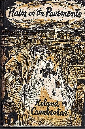 Rain On The Pavements [A Novel].: Camberton, Roland: