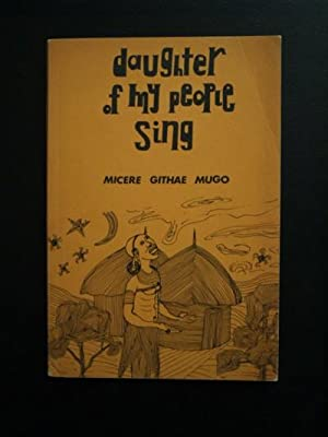Daughter Of My People, Sing! [Poems].: Mugo, Micere Githae