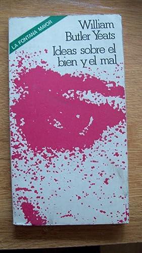IDEAS SOBRE EL BIEN Y EL MAL: Butler Yeats, William