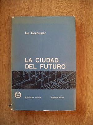 LA CIUDAD DEL FUTURO: Le Corbusier