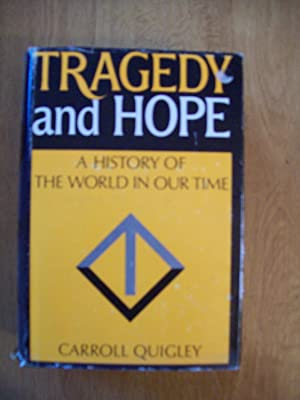 TRAGEDY AND HOPE. A HISTORY OF THE WORLD IN OUR TIME