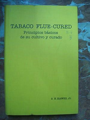 TABACO FLUE-CURED. PRINCIPIOS BÁSICOS DE SU CULTIVO Y CURADO: Hawks, S. N.