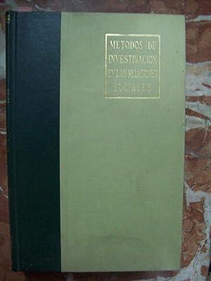 MÉTODOS DE INVESTIGACIÓN EN LAS RELACIONES SOCIALES: Selltiz, C., M. Mahoda, M. ...