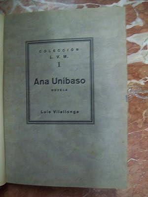 ANA UNIBASO (NOVELA): Vilallonga, Luis