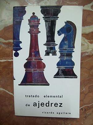 """TRATADO ELEMENTAL DE AJEDREZ. """"PEQUEÑO AJEDREZ"""": Aguilera, Ricardo"""