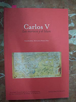 CARLOS V. LOS MORISCOS Y EL ISLAM: VV.AA.