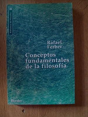 CONCEPTOS FUNDAMENTALES DE LA FILOSOFÍA: Ferber, Rafael