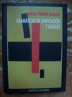 GRAMÁTICAS DE UNIFICACIÓN Y RASGOS: Moreno Sandoval, Antonio