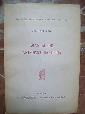 MANUAL DE ANTROPOLOGÍA FÍSICA: Vellard, Jean