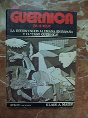 """GUERNICA 26-4-1937. LA INTERVENCIÓN ALEMANA EN ESPAÑA Y EL """"CASO GUERNICA"""":..."""