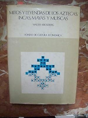 MITOS Y LEYENDAS DE LOS AZTECAS, INCAS, MAYAS Y MUISCAS: Krickeberg, Walter