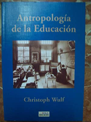 INTRODUCCIÓN A LA ANTROPOLOGÍA DE LA EDUCACIÓN: Wulf, Christoph