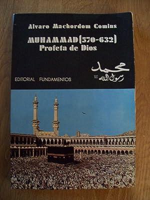 MUHAMMAD (570-632) PROFETA DE DIOS: Machordom Comins, Alvaro