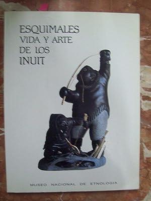 ESQUIMALES: VIDA Y ARTE DE LOS INUIT DEL NORTE DE QUEBEC: VV.AA.