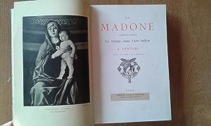 LA MADONE. REPRÉSENTATIONS DE LA VIERGE DANS: Venturi, Adolphe