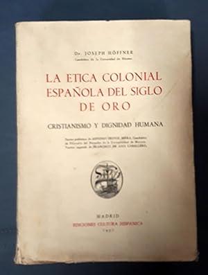 LA ÉTICA COLONIAL ESPAÑOLA DEL SIGLO DE: Höffner, Joseph