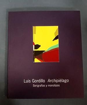 Luis gordillo, archipielago : serigrafias y monotipos: Luis Gordillo