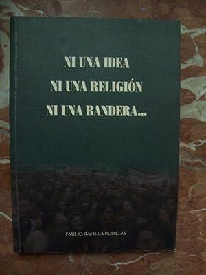 NI UNA IDEA, NI UNA RELIGIÓN, NI UNA BANDERA: Rasilla Buhigas, Emilio