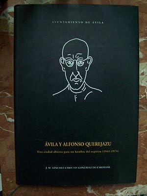 ÁVILA Y ALFONSO QUEREJAZU. UNA CIUDAD ABIERTA PARA UN HOMBRE DEL ESPÍRITU (1941-1974)...