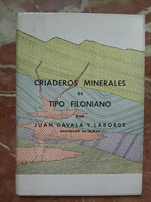 CRIADEROS MINERALES DE TIPO FILONIANO. SU ORIGEN Y MODO DE FORMARSE: Gavala Laborde, Juan