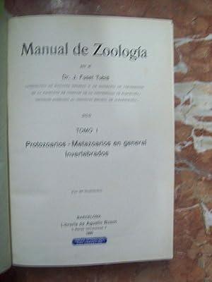 MANUAL DE ZOOLOGÍA. TOMO I: PROTOZOARIOS. METAZOARIOS EN GENERAL. INVERTEBRADOS. TOMO II: ...