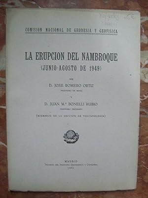 LA ERUPCIÓN DEL NAMBROQUE (JUNIO-AGOSTO DE 1949): Romero Ortiz, José y Juan Mª Bonelli Rubio