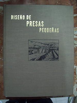 DISEÑO DE PRESAS PEQUEÑAS. UNA PUBLICACIÓN TÉCNICA DE RECURSOS HIDRÁULICOS: VV.AA.
