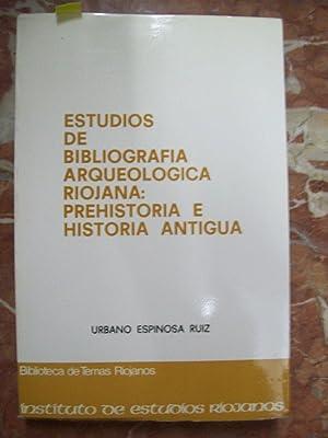 ESTUDIO DE BIBLIOGRAFÍA ARQUEOLÓGICA RIOJANA: PREHISTORIA E: Espinosa Ruiz, Urbano