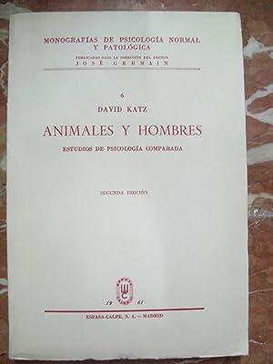 ANIMALES Y HOMBRES. ESTUDIOS DE PSICOLOGÍA COMPARADA: Katz, David