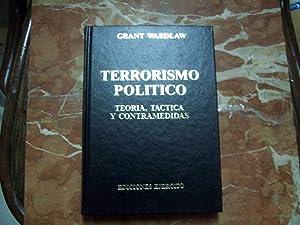 TERRORISMO POLÍTICO. TEORÍA, TÁCTICA Y CONTRAMEDIDAS: Wardlaw, Grant