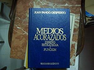 MEDIOS ACORAZADOS. DISEÑO, ESTRATEGIA Y FUNCIÓN: Pando Despierto, Juan