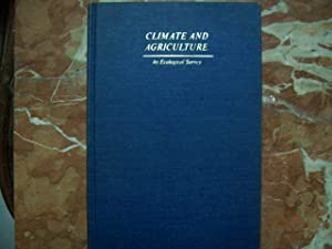 CLIMATE AND AGRICULTURE. AN ECOLOGICAL SURVEY