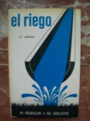 EL RIEGO: Rebour, H. y M. Deloye