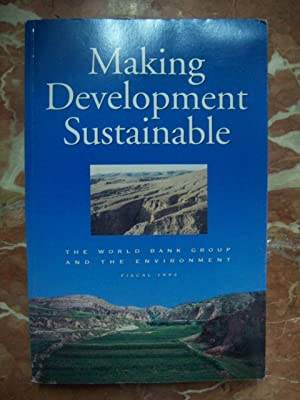 MAKING DEVELOPMENT SUSTAINABLE: THE WORLD BANK GROUP AND THE ENVIRONMENT (FISCAL 1994)