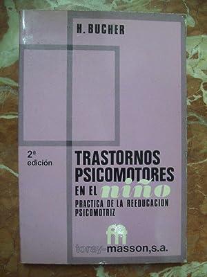 TRASTORNOS PSICOMOTORES EN EL NIÑO. PRÁCTICA DE LA REEDUCACIÓN PSICOMOTRIZ: ...