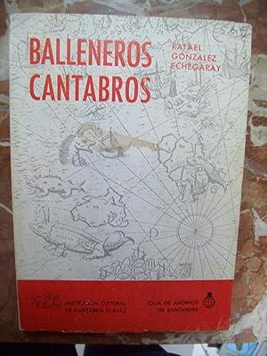 BALLENEROS CÁNTABROS: González Echegaray, Rafael