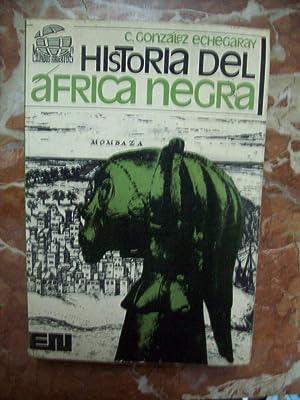 HISTORIA DEL ÁFRICA NEGRA: González Echegaray, Carlos