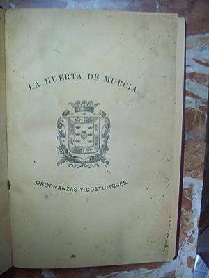 ORDENANZAS Y COSTUMBRES DE LA HUERTA DE MURCIA: Díaz Cassou, Pedro (Compiladas y comentadas)