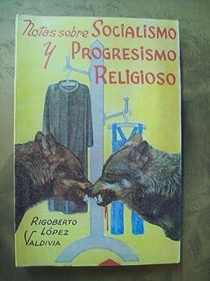 NOTAS SOBRE SOCIALISMO Y PROGRESISMO RELIGIOSO: López Valdivia, Rigoberto