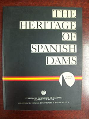 THE HERITAGE OF SPANISH DAMS