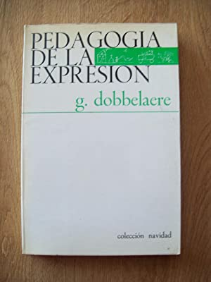 PEDAGOGÍA DE LA EXPRESIÓN: Dobbelaere, G.