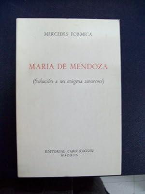 MARÍA DE MENDOZA (SOLUCIÓN A UN ENIGMA AMOROSO): Formica, Mercedes