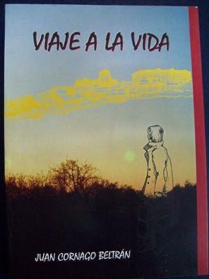 VIAJE A LA VIDA: Cornago Beltrán, Juan