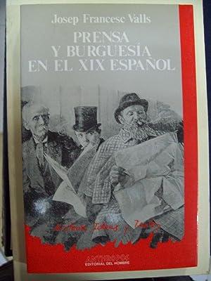 PRENSA Y BURGUESÍA EN EL XIX ESPAÑOL: Valls, Josep-Francesc