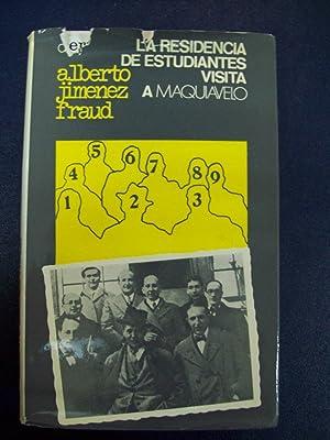 LA RESIDENCIA DE ESTUDIANTES VISITA A MAQUIAVELO: Jiménez Fraud, Alberto