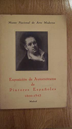 EXPOSICIÓN DE AUTORRETRATOS DE PINTORES ESPAÑOLES 1800-1943: VV.AA.