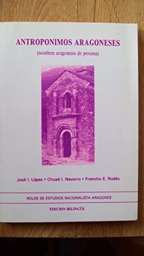 ANTROPÓNIMOS ARAGONESES (NOMBRES ARAGONESES DE PERSONA): López Susín, José I., Chusé I. Navarro ...