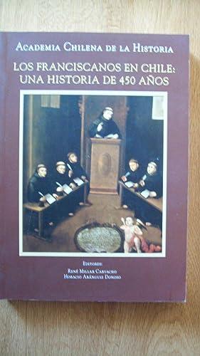 LOS FRANCISCANOS EN CHILE: UNA HISTORIA DE 450 AÑOS: Millar Carvacho, René y Horacio ...