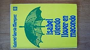 ISABEL VIENDO LLOVER EN MACONDO. LOS CUENTOS: García Márquez, Gabriel